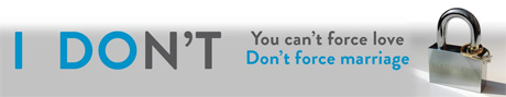 I DON'T - Forced Marriage Campaign Header