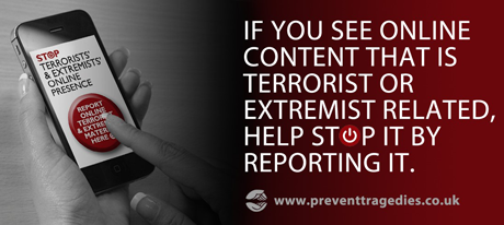If you see online content that is terrorist or extremist related, report it!