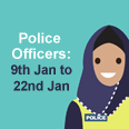 Police Officers - 9th January to 22nd January