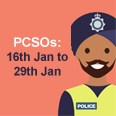 Police Community Support Officers - 16th January to 29th January