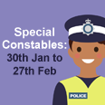 Special Constables - 30th January to 27th February