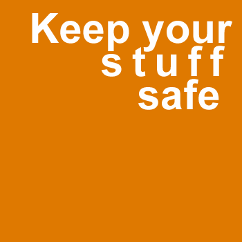 Keep your stuff safe
